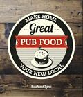 Great Pub Food : Make Home Your New Local by Rachael Lane (2013, Paperback)