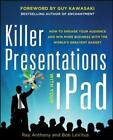 Killer Presentations with Your iPad: How to Engage Your Audience and Win More Business with the World's Greatest Gadget von Ray Anthony und Bob LeVitus (2013, Taschenbuch)