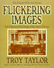Flickering Images by Skip Huston, Troy Taylor (Paperback, 2001)
