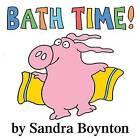 Bath Time by Sandra Boynton (Novelty book, 2008)