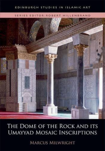 Milwright M-The Dome Of The Rock And Its Mosaic Inscription BOOKH NEUF