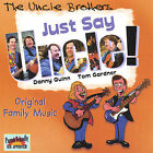Just Say Uncle! by The Uncle Brothers (CD, Oct-2004, Blackwater Records)