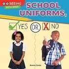 School Uniforms, Yes or No by Bonnie Carole (Hardback, 2015)