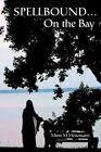 Spellbound...on The Bay 9780595385454 by Mimi M Heitzmann Paperback