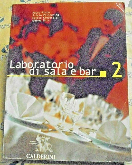 LABORATORIO DI SALA E BAR VOL.2 - M.PRATO S.PELLEGRINO E.GIUBERGIA - CALDERINI