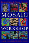 The Mosaic Workshop: A Practical Guide to Designing and Creating Mosaics by Emma Biggs, Tessa Hunkin (Hardback, 1999)