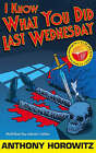 I Know What You Did Last Wednesday by Anthony Horowitz (Paperback, 2007)