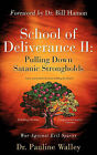 School of Deliverance II: Pulling Down Satanic Strongholds by Pauline Walley (Paperback / softback, 2006)
