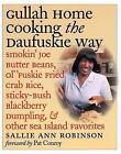 Gullah Home Cooking the Daufuskie Way : Smokin' Joe Butter Beans, Ol' 'Fuskie Fried Crab Rice, Sticky-Bush Blackberry Dumpling, and Other Sea Island Favorites by Sallie Ann Robinson (2003, Hardcover)