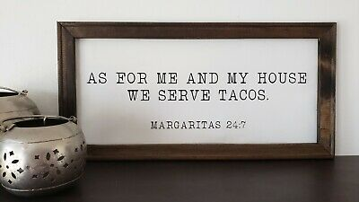As For Me And My House We Will Serve Tacos ~ Salsa 24:7 Funny 10x5 Wood Sign B11