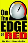 on The Edge of Red 9781420895063 by Kurt L. Kromholtz Book