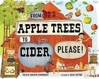 From Apple Trees to Cider, Please! by Felicia Sanzari Chernesky (Hardback, 2015)