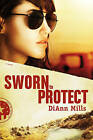 Sworn to Protect by DiAnn Mills (Paperback / softback, 2010)
