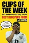 Clips of the Week: Best Bloopers from talkSPORT by Paul Hawksbee, Andy Jacobs (Hardback, 2013)