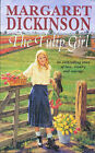 The Tulip Girl by Margaret Dickinson (Paperback, 2000)