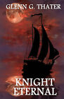 Knight Eternal: (Harbinger of Doom) by MR Glenn G Thater (Paperback / softback, 2009)