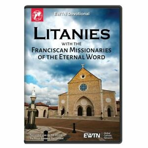 LITANIES WITH THE FRANCISCAN MISSIONARIES OF THE ETERNAL WORD:  AN EWTN DVD