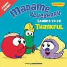 Madame Blueberry Learns to Be Thankful: Stickers Included! by Cindy Kenney (Paperback, 2013)