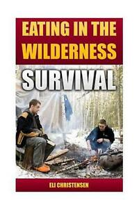 Survival: Eating in the Wilderness by Eli Christensen (English) Paperback Book F