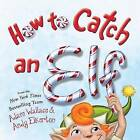 How to Catch an ELF by Adam Wallace (Hardback, 2016)