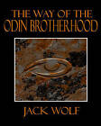 The Way of the Odin Brotherhood by Jack Wolf (Paperback, 2013)