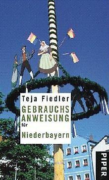Gebrauchsanweisung für Niederbayern von Fiedler, Teja | Buch | Zustand gut