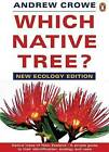 Which Native Tree?: New Ecology Edition by Andrew Crowe (Paperback, 2009)