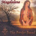 Magdalene * by The Border Band (CD, Aug-2003, The Border Band)
