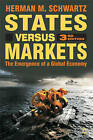 States Versus Markets: The Emergence of a Global Economy: 2009 by Herman M. Schwartz (Hardback, 2009)