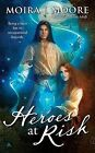 Heroes at Risk by Moira J Moore (Paperback / softback, 2009)