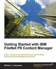 Getting Started with IBM Filenet P8 Content Manager by W.J. Carpenter (Paperback, 2011)