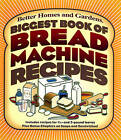 Biggest Book of Bread Machine Recipes by Better Homes & Gardens (Paperback, 2003)