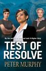Test of Resolve by Peter Murphy (Paperback, 2014)