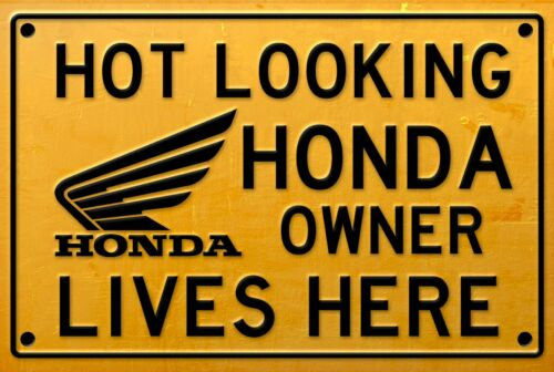 home Hot Looking Honda Owner Lives Here  sign for garage man cave