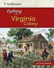 Exploring the Virginia Colony by Christin Ditchfield (Paperback / softback, 2016)