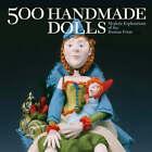 500 Handmade Dolls: Modern Explorations of the Human Form by Lark Books (Paperback, 2007)