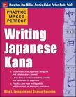Practice Makes Perfect: Writing Japanese Kana by Rita L. Lampkin (Paperback, 2014)