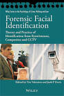 Forensic Facial Identification: Theory and Practice of Identification from Eyewitnesses, Composites and CCTV by Tim Valentine, Josh P. Davis (Paperback, 2014)