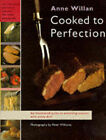 Cooked to Perfection: A Complete Guide to Achieving Success with Every Dish You Cook by Anne Willan (Hardback, 1997)