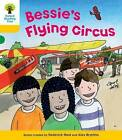 Oxford Reading Tree: Level 5: Decode and Develop Bessie's Flying Circus by Ms Annemarie Young, Mr. Alex Brychta, Roderick Hunt (Paperback, 2011)