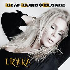 Erika  - Deaf Dumb & Blonde CD 2016 Immense Female fronted melodic hard rock
