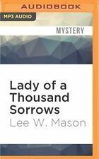 Lady of a Thousand Sorrows by Lee W. Mason (2016, MP3 CD, Unabridged)
