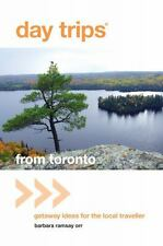 Day Trips® from Toronto: Getaway Ideas for the Local Traveller (Da-ExLibrary