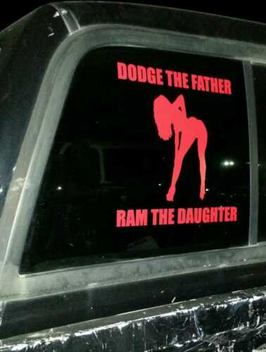 DODGE the father RAM the daughter decal sticker vinyl truck funny large big ford