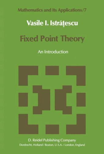 Fixed Point Theory: An Introduction [Mathematics and Its Applications]  Istrates