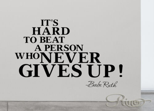 Babe Ruth Never gives up Famous Quote VINYL WALL DECAL STICKER baseball yankees