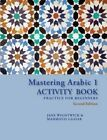 Mastering Arabic 1 Activity Book: Practice for Beginners, Second Edition by Jane Wightwick, Mahmoud Gaafar (Paperback / softback, 2015)