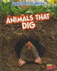 Animals That Dig by Angela Royston (Hardback, 2014)