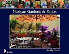 Mexican Gardens and Patios by Sandy Baum (Paperback, 2009)