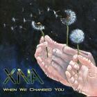 When We Changed You von XNA (2013)